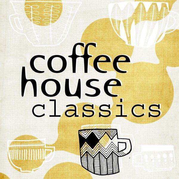 Coffee house classics by various artists napster for House classics album