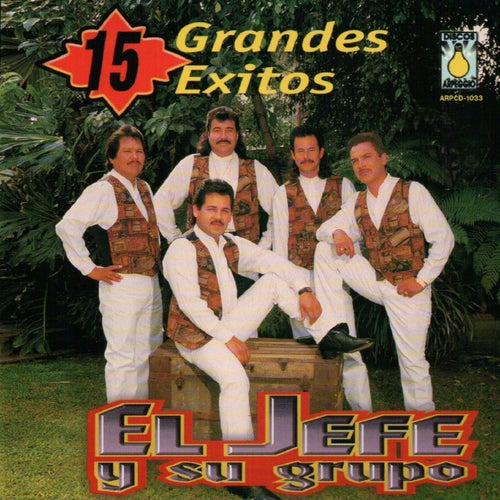 15 Grandes Exitos by El Jefe Y Su Grupo