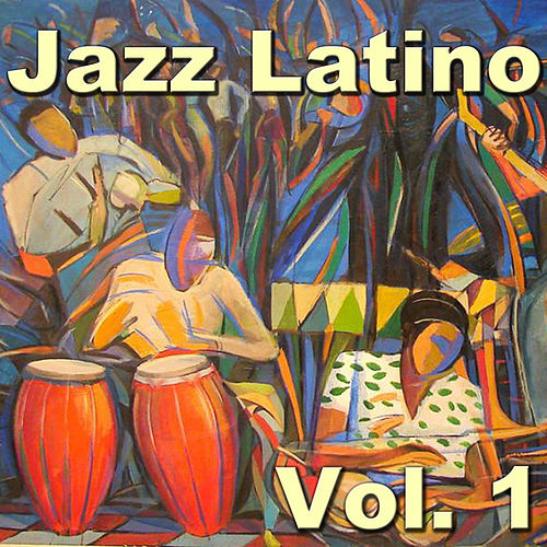 Jazz Latino Vol. 1 by Various Artists