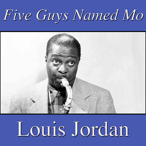 Five Guys Named Mo by Louis Jordan