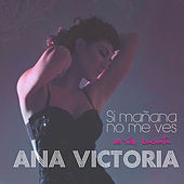 Si Mañana No Me Ves (Versión Bachata) by Ana Victoria
