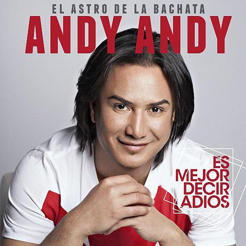 Es Mejor Decir Adios by Andy Andy
