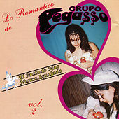 Lo Romantico de El Imitado Mas Nunca Igualado, Vol. 2 by Grupo Pegasso