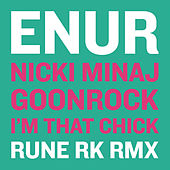I'm That Chick (Rune RK Dub) by Enur
