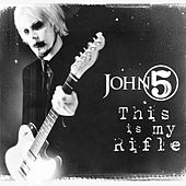 This Is My Rifle by John 5