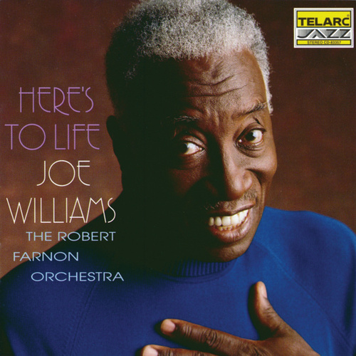 Here's to Life by Joe Williams