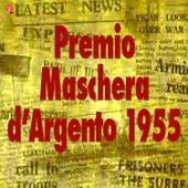 Premio Maschera d'Argento 1955 by Various Artists