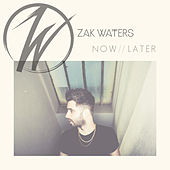 Now // Later by Zak Waters