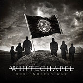 Our Endless War by Whitechapel