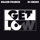 Get Low by Dillon Francis