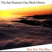 How Fair This Place by San Francisco Gay Men's Chorus