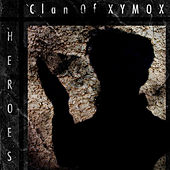 Heroes by Clan of Xymox