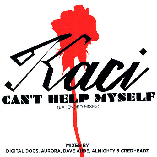 Can't Help Myself (The Extended Mixes) by Kaci