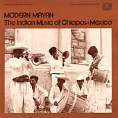 Modern Mayan: The Indian Music Of Chiapas, Mexico - Vol. 1 by Various Artists