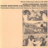 Afro-Hispanic Music From Western Colombia And Ecuador by Various Artists