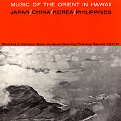 Music Of The Orient In Hawaii by Various Artists