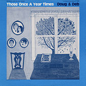 Those Once a Year Times by Doug and Deb