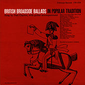British Broadside Ballads in Popular Tradition by Paul Clayton