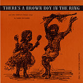 There's a Brown Boy in the Ring and Other Children's Calypso Songs by Lord Invader