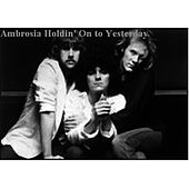 Holdin' On To Yesterday by Ambrosia