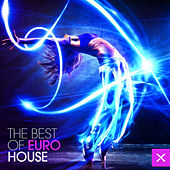The Best of Euro House by Various Artists