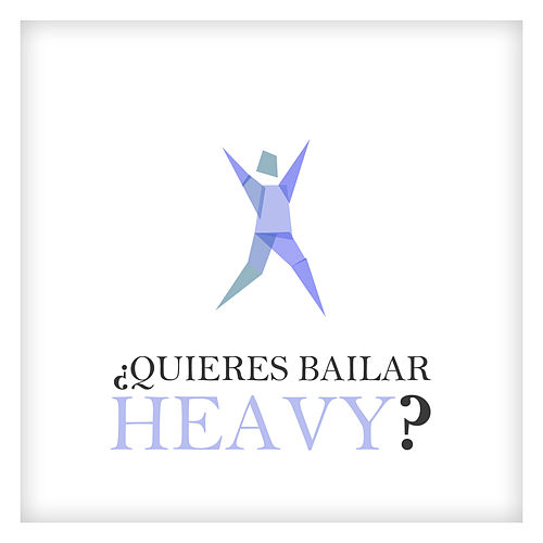 ¿Quieres Bailar Heavy? by Various Artists
