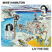 Liv The Dig by Mike Hamilton