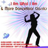 I Am What I Am & More Dancefloor Classics by Various Artists