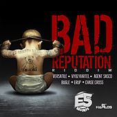 Bad Reputation Riddim by Various Artists