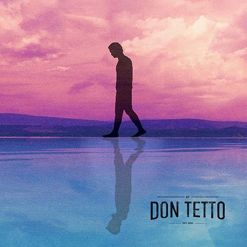 Don Tetto by Don Tetto