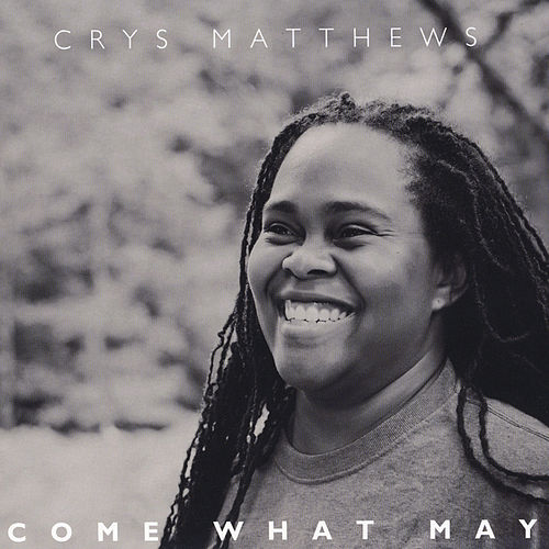 Come What May by Crys Matthews