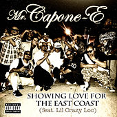 Showing Love for the East Coast (feat. Lil Crazy Loc) - Single by Mr. Capone-E