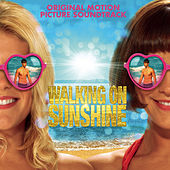 Walking on Sunshine (Original Motion Picture Soundtrack) by Various Artists