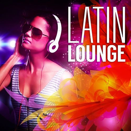 Latin Lounge by Various Artists