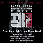 2014 Texas Music Educators Association (TMEA): Cedar Park High School Honor Band [Live] by Various Artists