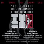 2014 Texas Music Educators Association (TMEA): All-State Women's Choir & All-State Men's Choir [Live] by Various Artists