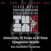 2014 Texas Music Educators Association (TMEA): University of Texas at El Paso Symphonic Winds [Live] by The University of Texas at El Paso Wind Symphony