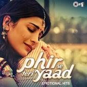 Phir Se Teri Yaad (Emotional Hits) by Various Artists
