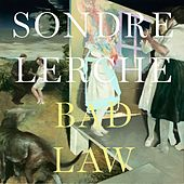 Bad Law - Single by Sondre Lerche