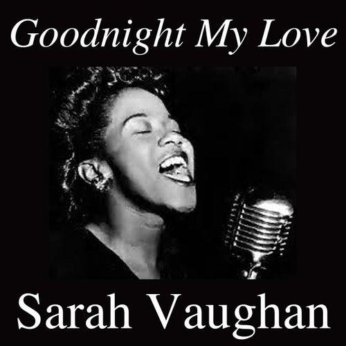 Goodnight My Love by Sarah Vaughan