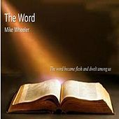 The Word by Mike Wheeler
