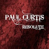 Resolute by Paul Curtis