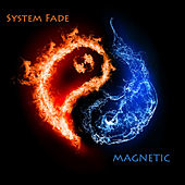 Magnetic by System Fade