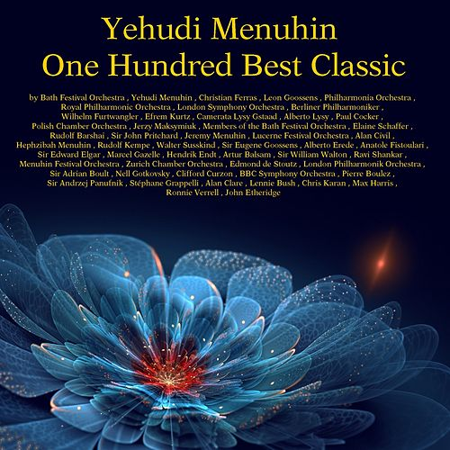 Yehudi Menuhin: One Hundred Best Classic by Various Artists