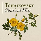 Tchaikovsky: Classical Hits by Various Artists