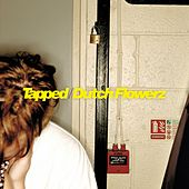 Tapped / Dutch Flowerz by Skream