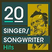 20 Singer Songwriter Hits by Various Artists