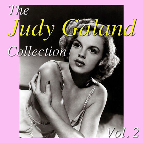 The Judy Garland Collection, Vol. 2 by Judy Garland