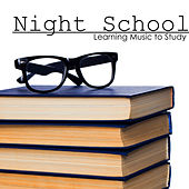 Night School - Learning Music to Study, Improve Focus With Concentration Music to Read by Relaxation Study Music