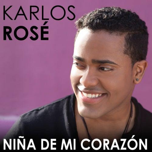 Niña De Mi Corazón by Karlos Rosé